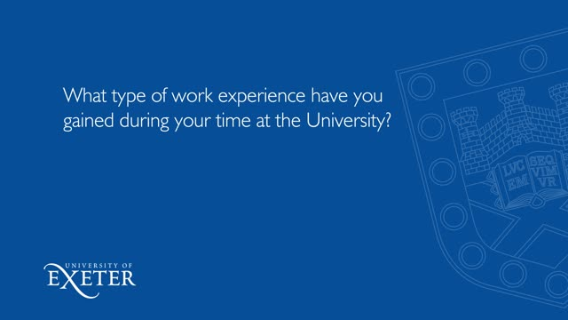 What type of work experience have you gained during your time at the University? Lily Salmon, English, BA, (Penryn Campus)