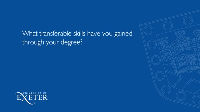 What transferable skills have you gained through your degree? Anna Hartley, History and Philosophy, BA