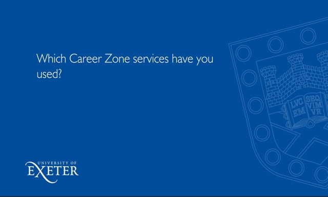 Which Career Zone services have you used? Laura Williams, MEng Renewable Energy Engineering, (Penryn Campus)