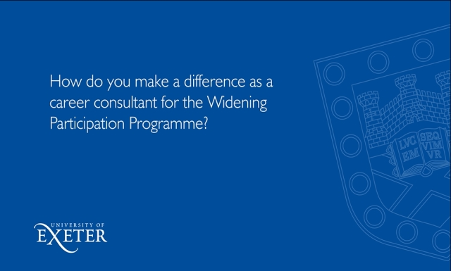 How do you make a difference as a career consultant of the Widening Participation Programme? Kate Foster, Widening Participation