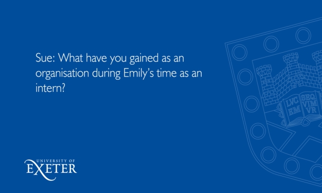Sue: What have you gained as an organisation during Emily's time as an intern? Sue Primer, Director Marketing and Corporate Communications and Emily Collie, Marketing & Communications Support Officer
