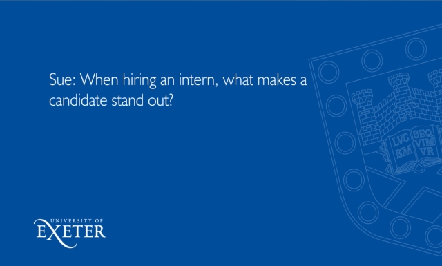 Sue: When hiring an intern, what makes a candidate stand out? Sue Primer, Director Marketing and Corporate Communications and Emily Collie, Marketing & Communications Support Officer