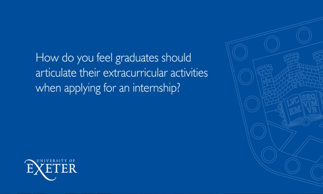 How do you feel graduates should articulate their extracurricular activities when applying for an internship? Sue Primer, Director Marketing and Corporate Communications